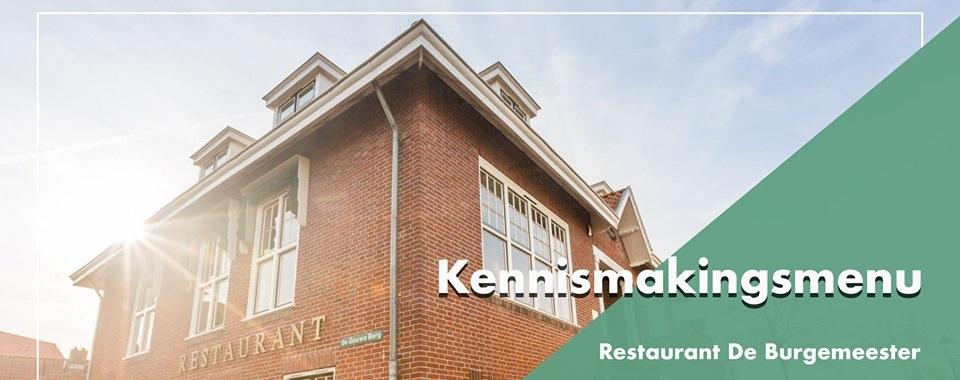 Kennismakingsmenu Restaurant de Burgemeester